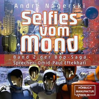 Selfies vom Mond - Bop Saga, Band 2 (ungekürzt)
