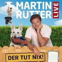 Martin Rütter Live - Der tut nix
