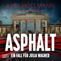 Asphalt - Ein Fall für Julia Wagner (ungekürzt)