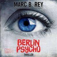 Berlin Psycho - Das hättest du nicht tun dürfen (ungekürzt)