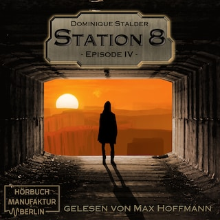 Episode 4 - Station 8, Band 4 (ungekürzt)
