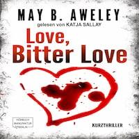 Love, Bitter Love (Kurzthriller)