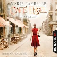 Eine neue Zeit - Café-Engel, Teil 1