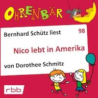 Ohrenbär - eine OHRENBÄR Geschichte, Folge 98: Nico lebt in Amerika (Hörbuch mit Musik)
