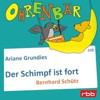 Ohrenbär - eine OHRENBÄR Geschichte, Folge 108: Der Schimpf ist fort (Hörbuch mit Musik)