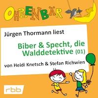 Ohrenbär - eine OHRENBÄR Geschichte, Folge 31: Biber & Specht, die Walddetektive, Teil 1 (Hörbuch mit Musik)