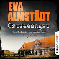 Ostseeangst - Pia Korittkis vierzehnter Fall - Kommissarin Pia Korittki, Band 14