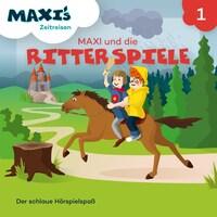 Maxi's Zeitreisen, Folge 1: Maxi und die Ritterspiele