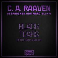 Black Tears - Detox ganz anders (ungekürzt)