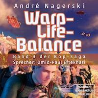 Warp-Life-Balance - Bop Saga, Band 3 (ungekürzt)