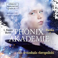 Das dreizehnte Sternenlicht - Phönixakademie, Band 7 (ungekürzt)