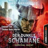 Der dunkle Schamane - Survival Quest-Serie 2