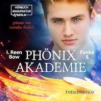 Renaissance - Phönixakademie, Band 8 (ungekürzt)