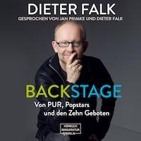 Backstage - Von PUR, Popstars und den Zehn Geboten (ungekürzt)