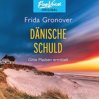 Dänische Schuld - Gitte Madsen ermittelt, Band 2 (Ungekürzt)