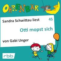 Ohrenbär - eine OHRENBÄR Geschichte, 5, Folge 45: Otti mopst sich (Hörbuch mit Musik)