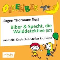 Ohrenbär - eine OHRENBÄR Geschichte, 5, Folge 53: Ohrenbär: Biber & Specht, die Walddetektive, Teil 7 (Hörbuch mit Musik)