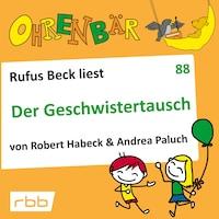 Ohrenbär - eine OHRENBÄR Geschichte, 8, Folge 88: Der Geschwistertausch (Hörbuch mit Musik)