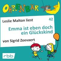 Ohrenbär - eine OHRENBÄR Geschichte, 4, Folge 42: Emma ist eben doch ein Glückskind (Hörbuch mit Musik)