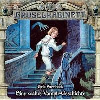 Gruselkabinett, Folge 170: Eine wahre Vampir-Geschichte