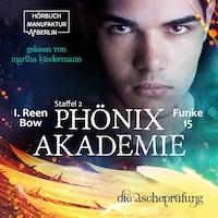 Die Ascheprüfung - Phönixakademie, Band 15 (ungekürzt)
