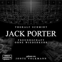 Jack Porter - Freundschaft ohne Wiederkehr (ungekürzt)