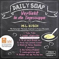 Katerfrühstück - Daily Soap - Verliebt in die Tagessuppe - Mittwoch, Band 3 (ungekürzt)