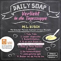 Haut rein dattet rumst! - Daily Soap - Verliebt in die Tagessuppe - Freitag, Band 5 (ungekürzt)