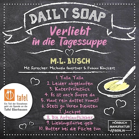 Die Apfelaufkleber - Daily Soap - Verliebt in die Tagessuppe - Montag, Band 8 (ungekürzt)