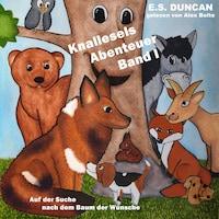 Auf der Suche nach dem Baum der Wünsche - Knallesels Abenteuer, Band 1 (ungekürzt)