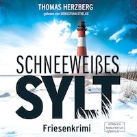 Schneeweißes Sylt - Hannah Lambert ermittelt, Band 5 (ungekürzt)