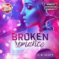 Broken Romance (ungekürzt)