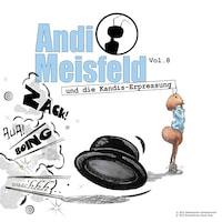Andi Meisfeld, Folge 8: Andi Meisfeld und die Kandis-Erpressung