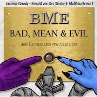 Bad, Mean & Evil, Folge 1