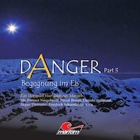 Danger, Part 3: Begegnung im Eis