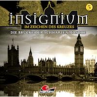 Insignium - Im Zeichen des Kreuzes, Folge 5: Die Brücke der schwarzen Mönche
