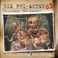 Die PSI-Akten, Folge 3: Blutspur der Mumie
