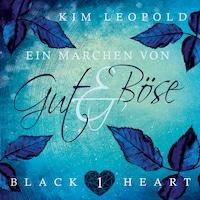 Ein Märchen von Gut und Böse - Black Heart, Band 1 (Ungekürzt)