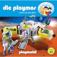 Die Playmos - Das Original Playmobil Hörspiel, Folge 64: Leben auf dem Mars