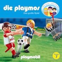 Die Playmos - Das Original Playmobil Hörspiel, Folge 7: Das große Spiel