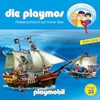 Die Playmos - Das Original Playmobil Hörspiel, Folge 33: Piratenschlacht auf hoher See