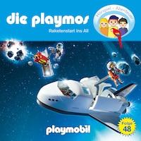 Die Playmos - Das Original Playmobil Hörspiel, Folge 48: Raketenstart ins All