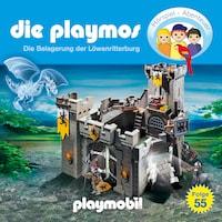 Die Playmos - Das Original Playmobil Hörspiel, Folge 55: Die Belagerung der Löwenritterburg