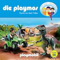 Die Playmos - Das Original Playmobil Hörspiel, Folge 56: Flucht vor dem T-Rex
