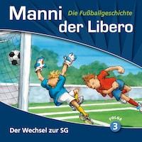 Manni der Libero - Die Fußballgeschichte, Folge 3: Der Wechsel zur SG