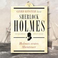 Holmes erstes Abenteuer - Gerd Köster liest Sherlock Holmes, Band 20 (Ungekürzt)