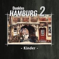 Dunkles Hamburg, Teil 2: Kinder