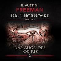 Dr. Thorndyke, Teil 2: Das Auge des Osiris