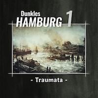 Dunkles Hamburg, Teil 1: Traumata