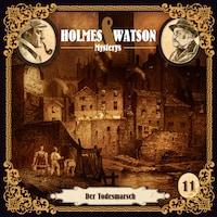 Holmes & Watson Mysterys, Teil 11: Der Todesmarsch